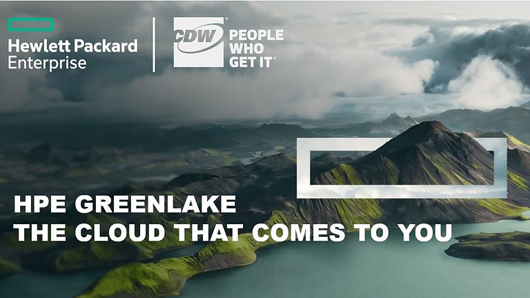 HPE GreenLake - The Cloud That Comes To You
