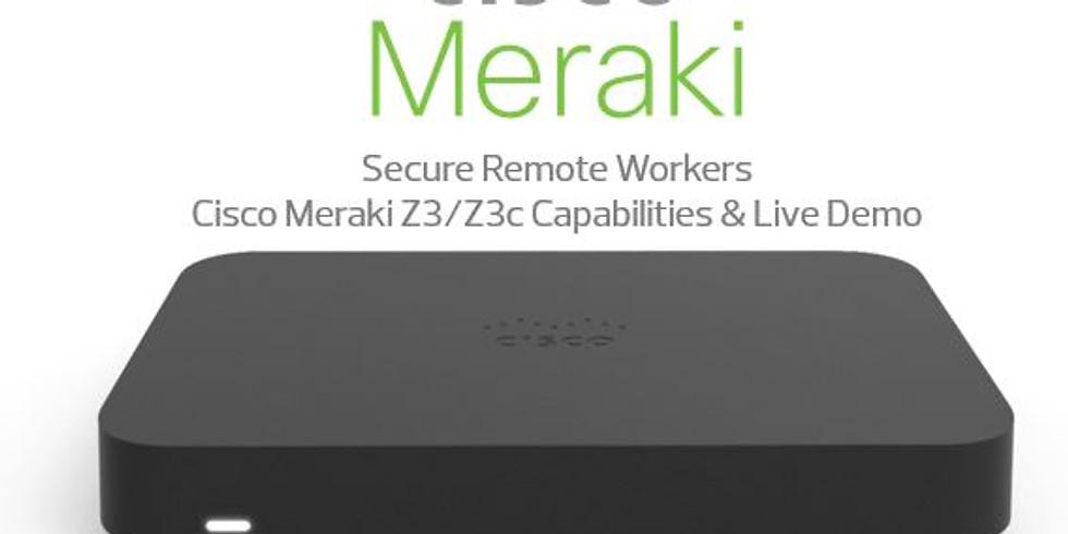 Secure Remote Workers - Cisco Meraki Z3 Capabilities & Live Demo