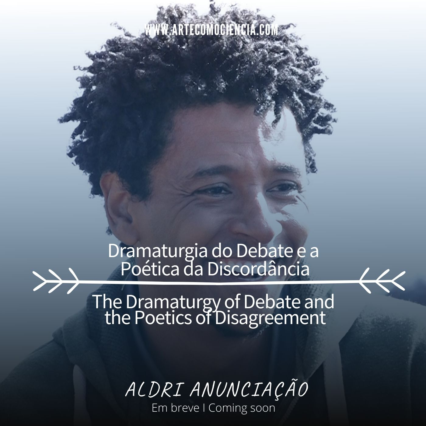 Aldri Anunciação: Dramaturgia do Debate e a Poética da Discordância/ The Dramaturgy of Debate and th