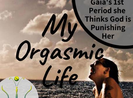 "Gaia thinks God is Punishing her with 1st Menstruation for Masturbation on ""My Orgasmic Life"""