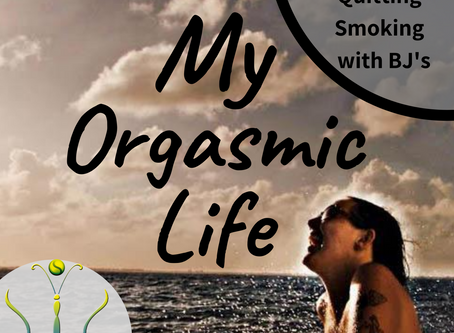 "Quitting Smoking Using Blowjobs/Oral Sex on ""My Orgasmic Life"" podcast  EP.121"