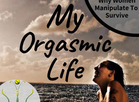 "Why Women Manipulate To Survive on ""My Orgasmic Life"" podcast  EP.128 with Gaia Morrissette"