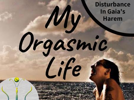 "Disturbance in Gaia's Harem on ""My Orgasmic Life"" podcast  EP.129"