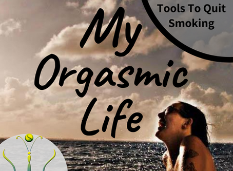"Tools Gaia Used To Quit Smoking on ""My Orgasmic Life"" podcast  EP.126"