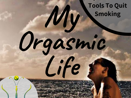 """Tools Gaia Used To Quit Smoking on """"My Orgasmic Life"""" podcast  EP.126"""