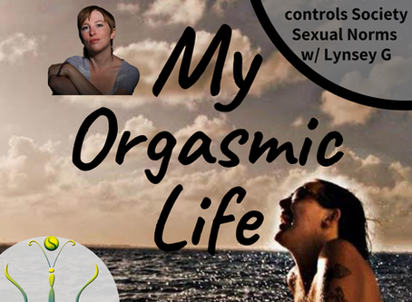 "Porn and Society with co-host Lynsey G on ""My Orgasmic Life"" podcast  EP.127"