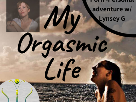 """Porn-Our Personal Experience with co-host Lynsey G on """"My Orgasmic Life"""" podcast  EP.116"""