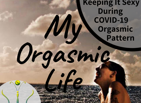 "Masturbation support during COVID-19-Changing Orgasmic Pattern on ""My Orgasmic Life"" podcast  EP. 92"