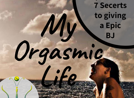 Ep.75-Sucky Sucky-7 tips to giving an Epic Blow Job on My Orgasmic Life Podcast  w/ Gaia Morrissette