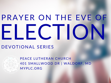 Prayer on the Eve of Election | Tuesday, November 3, 2020