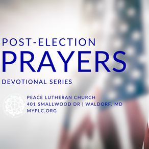 Post-Election Prayers | Monday, November 9, 2020