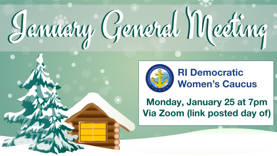 graphic of winter scene with January General Meeting of the RI Democratic Women's Caucus meeting Mon., Jan. 25 at 7pm