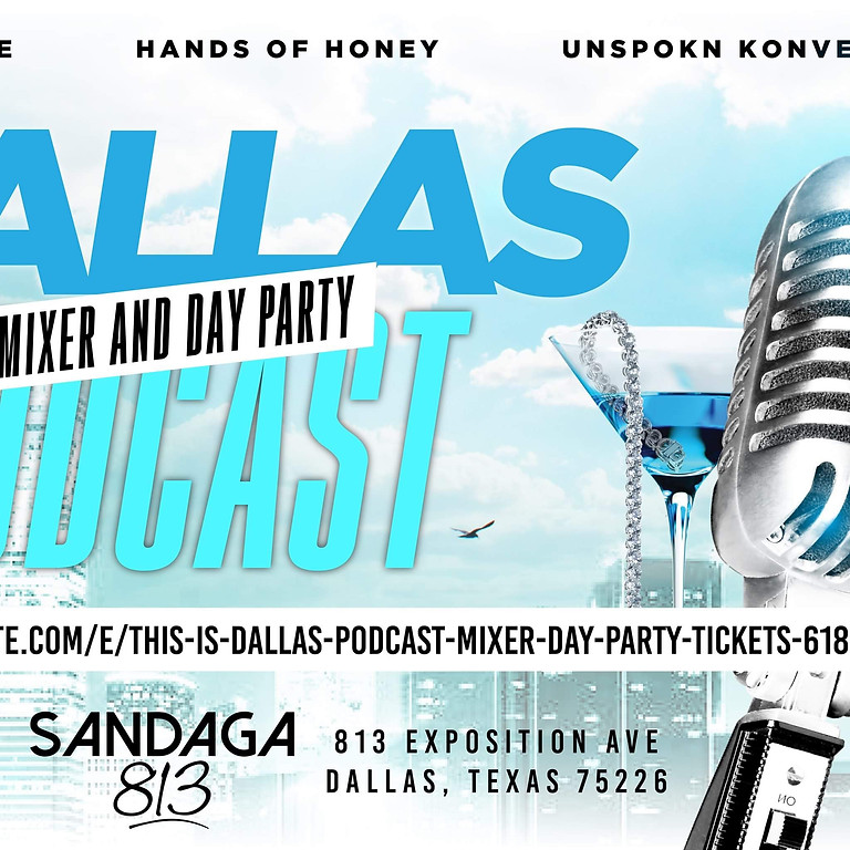 This is Dallas Podcast Mixer and Day Party