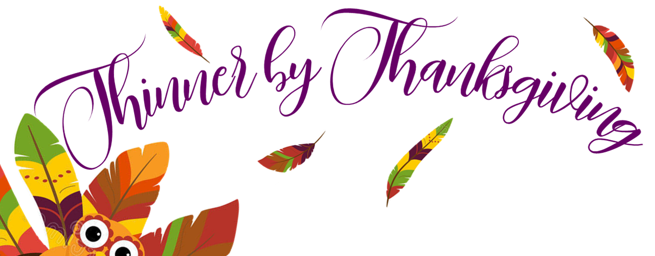 Thinner by Thanksgiving Challenge