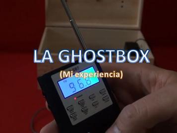 Mi experiencia con la GhostBox