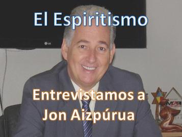 EL ESPIRITISMO- Entrevista al Dr. Jon Aizpúrua.