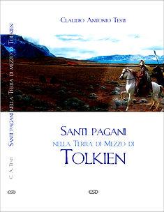 Santi Pagani nella Terra di Mezzo di Tolkien di Claudio Antonio Testi