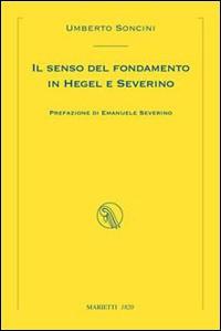 Il senso del fondamento in Hegel e Severino