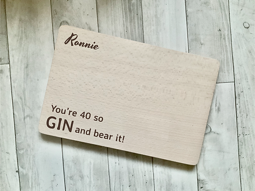 """Personalised Gin Board- """"You're 40 so GIN and bear it"""""""