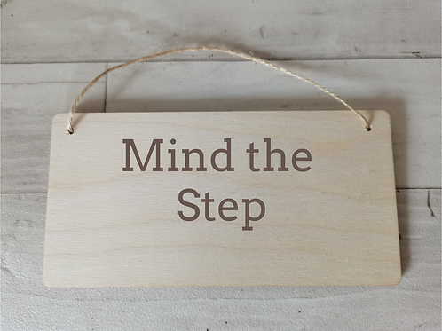 Mind the Step Wooden Sign