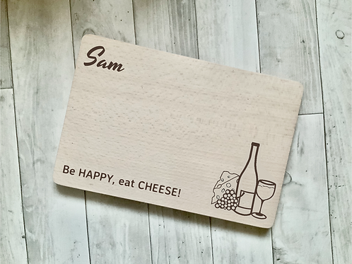 "Personalised Cheese Board- ""Be happy, eat cheese"""