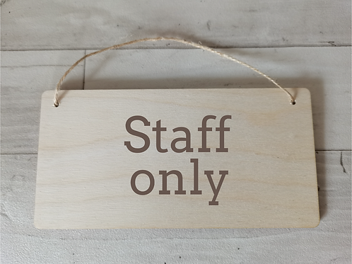 Staff Only Wooden Sign