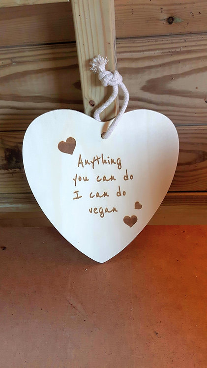 """Hanging Plaque- """"Anything you can do I can do Vegan"""""""