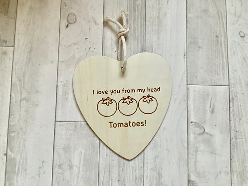 """I love you from my head tomatoes"" Sign"