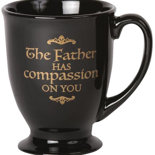 """The Father Has Compassion On You"" Mug"