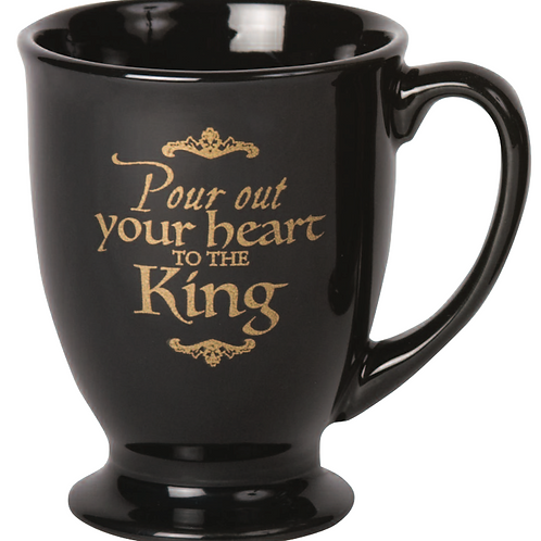 """Pour Out Your Heart To The King"" Mug"