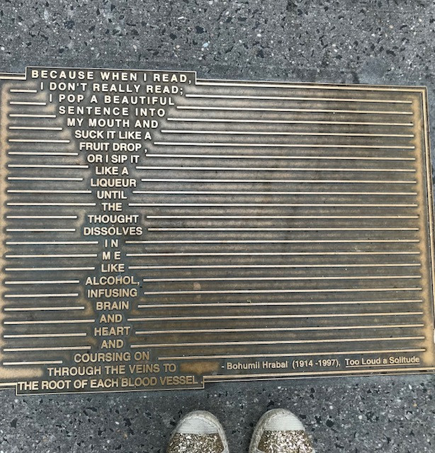 Because when I read, I don't really read Bohumil Hrabal quote on sidewalk