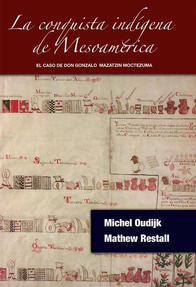 La conquista indígena de Mesoamérica