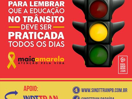 Em defesa da educação no trânsito, o SINDTTRAN-PB apoia o Movimento MAIO AMARELO.