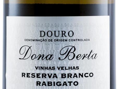 Dona Berta Vinhas Velhas Reserva Branco Rabigato! A Chico Carreiro garimpa pérolas no Douro.