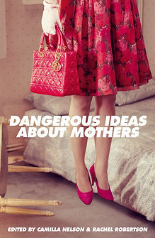Dangerous_Ideas_about_Mothers_cover_RGB.