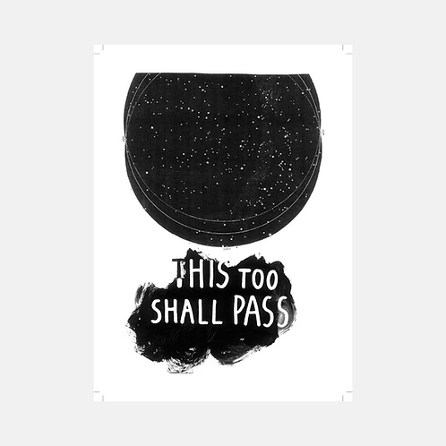 This Too Shall Pass: Print