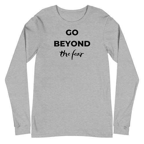 Bold Freedom Go Beyond the Fear Long Sleeve T-Shirt
