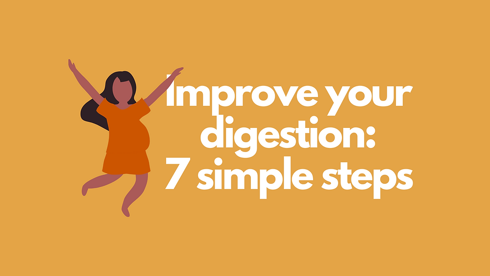 how to improve digestion: 7 easy steps