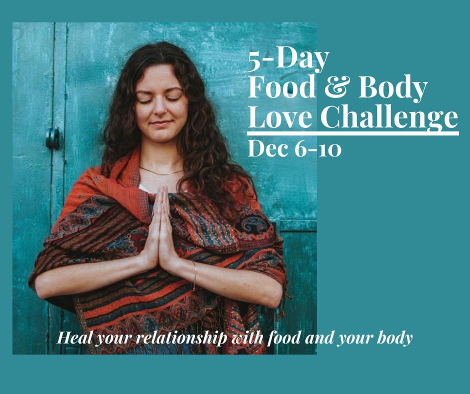 Food & Body Love Challenge - Intuitive Eating Principles, Mindful Eating Exercises, and How to Love Your Body