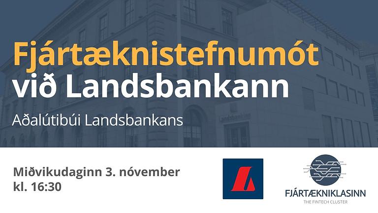Fjártæknistefnumót við Landsbankann