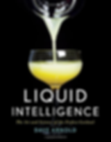 Cover of the book Liquid Intelligence, The Art and Science o the Perfect Cocktail by Dave Arnold