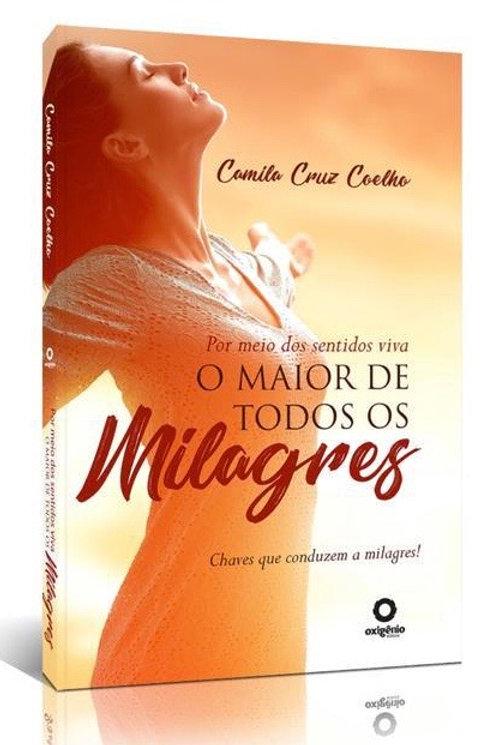 Livro: Por Meio dos Sentidos Viva o Maior de todos os milagres