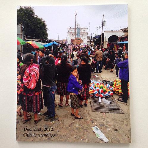 Dec. 21st, 2012: Chichicastenango- Justin Clifford Rhody