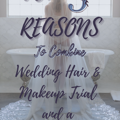5 Reasons to Combine Wedding Hair & Makeup Trial with a Boudoir Shoot