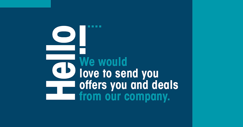 Hello we would love to send you offers you and deals from our company