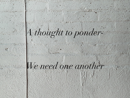 We need one another