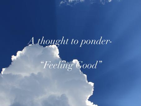 """Feeling Good"""