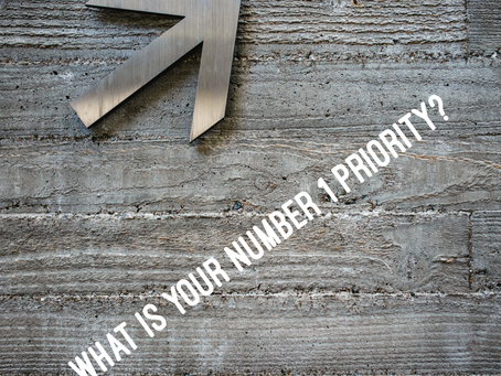 What is your number 1 priority?