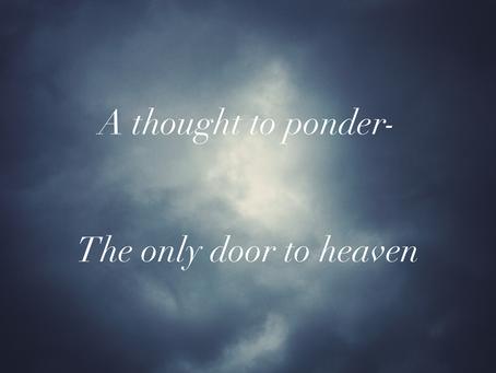 The Only Door to Heaven
