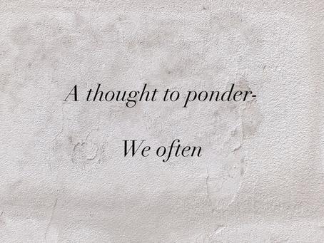 We often